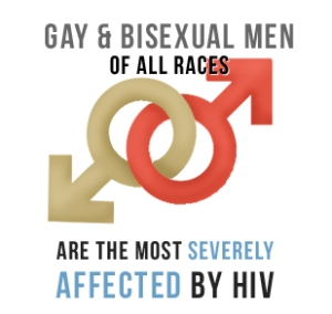 Gay & Bisexual Men the most severely effected by HIV